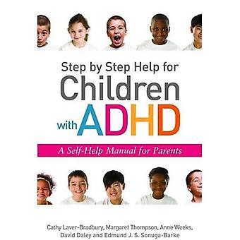 Aide étape par étape pour les enfants atteints de TDAH: un manuel d'entraide pour les Parents