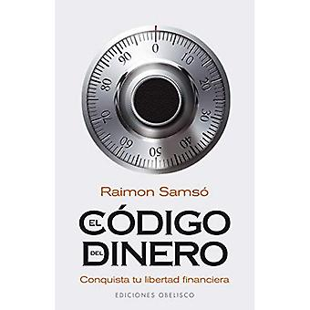 El codigo del dinero/  The Money Code: Conquista Tu Libertad Financiera
