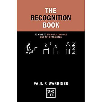 The Recognition Book: 50 ways to stand up, stand out and get recognized (Concise Advice)