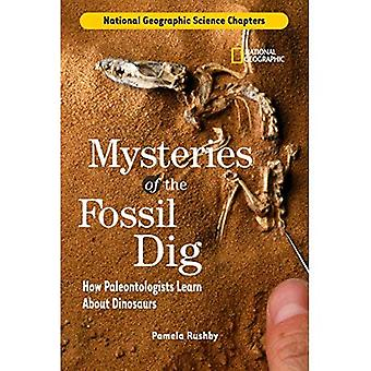 Mysteries of the Fossil Dig: How Paleontologists Learn about Dinosaurs (National Geographic Science Chapters)