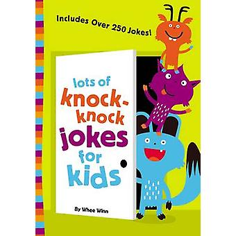 Lots of KnockKnock Jokes for Kids by Winn & Whee