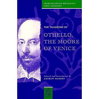De Tragoedy van Othello de Moore van Venetië by Murphy & Andrew