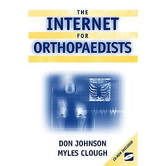The Internet for Orthopaedists by Johnson & Don