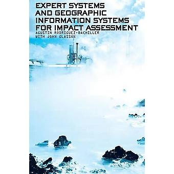 Expert Systems and Geographic Information Systems for Impact Assessment by RodriguezBachiller & Agustin
