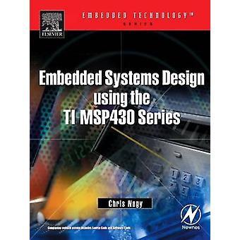 Embedded Systems Design Using the Ti Msp430 Series by Nagy & Chris Inc.