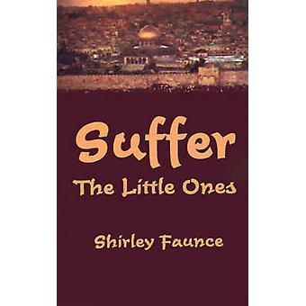 Souffrir les petits par Faunce & Shirley