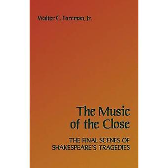 De muziek na de afloop van de laatste scènes van Shakespeares Tragedies door Foreman & Walter C.