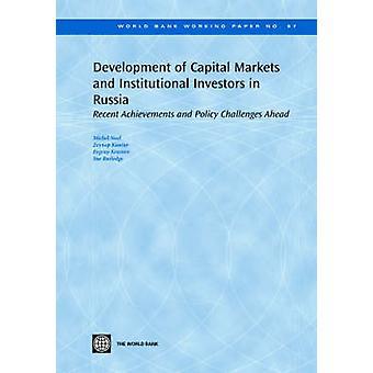 Utvecklingen av kapitalmarknaderna och institutionella investerare i Ryssland senaste Achievements och utmaningar framåt med Noel & Michel