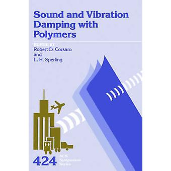Sound and Vibration Damping with Polymers by Corsaro & Robert D.