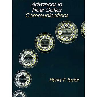 Advances in Fiber Optics Communications by Taylor & Henry F.