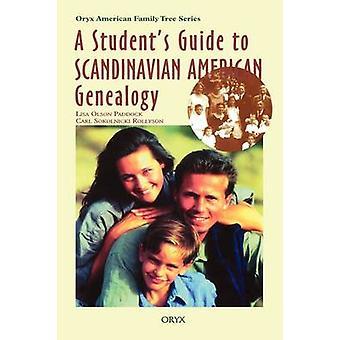 Students Guide to Scandinavian American Genealogy by Paddock & Lisa Olson