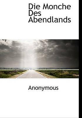 Die Monche Des Abendlands by Anonymous & .