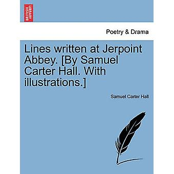 Lines written at Jerpoint Abbey. By Samuel Carter Hall. With illustrations. by Hall & Samuel Carter