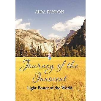 JOURNEY OF THE INNOCENT Light bearer of the world by Payton & Aida