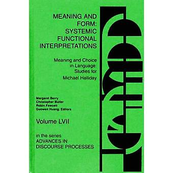 Meaning and Form Systemic Functional Interpretations by Butler & Christopher