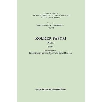 Kolner Papyri by Koln & P.