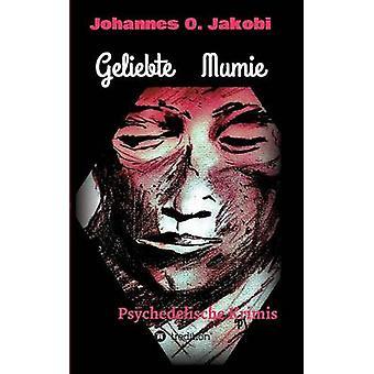 Geliebte momies par Jakobi & Johannes O.