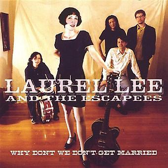 Laurel Lee & Escapees - Why Don't We Don't Get Married [CD] USA import