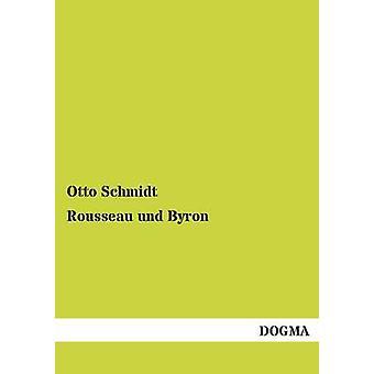 Rousseau Und Byron by Schmidt & Otto