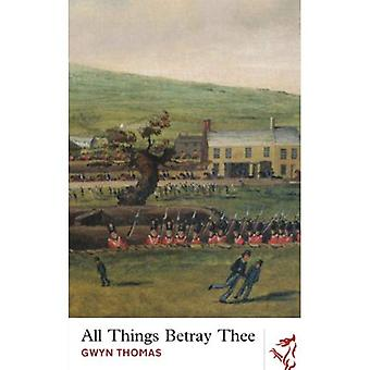 All Things Betray Thee
