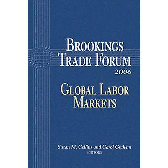 Brookings Trade Forum-2006-wereldwijde arbeidsmarkten door Susan M. Collins