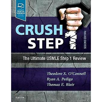 Crush Step 1 - The Ultimate USMLE Step 1 Review by Theodore X. O'Conne