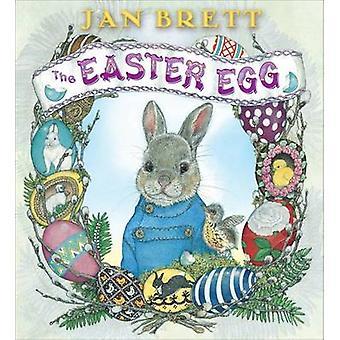 The Easter Egg by Jan Brett - 9780399252389 Book