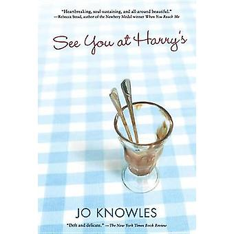 See You at Harry's by Jo Knowles - Johanna Knowles - 9780763664558 Bo