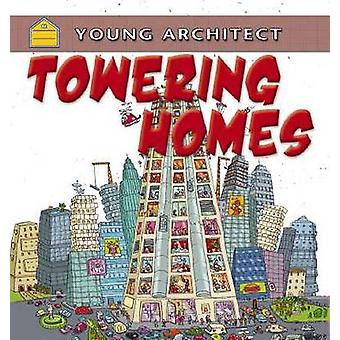 Towering Homes by Gerry Bailey - Moreno Chiacchiera - Michelle Todd -