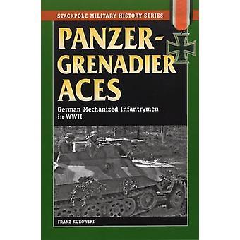 Panzergrenadier Aces - German Mechanized Infantrymen in World War II b