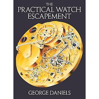 The Practical Watch Escapement - 9780856676871 Book