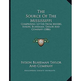 The Source of the Mississippi - Comprising Letter from Messrs. Ivison