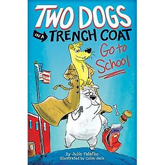 Two Dogs in a Trench Coat Go to School - Book 1 by Julie Falatko - 97
