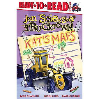 Kat's Maps by Jon Scieszka - David Shannon - Loren Long - David Gordo