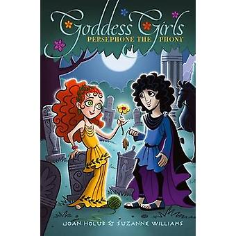 Persephone the Phony by Joan Holub - Suzanne Williams - 9781442457522