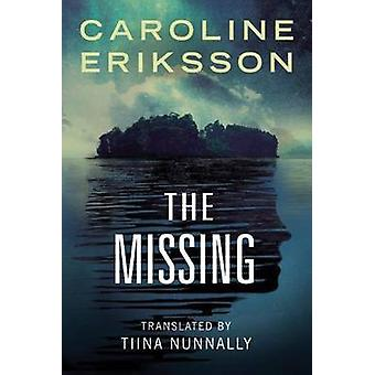 The Missing by Caroline Eriksson - Tiina Nunnally - 9781503940659 Book