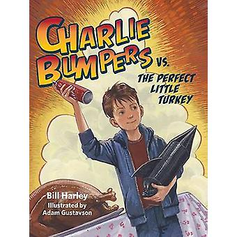 Charlie Bumpers vs. the Perfect Little Turkey by Bill Harley - Adam G