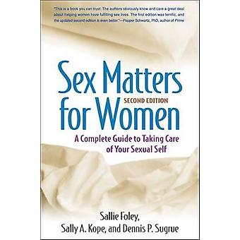 Sex Matters for Women - A Complete Guide to Taking Care of Your Sexual