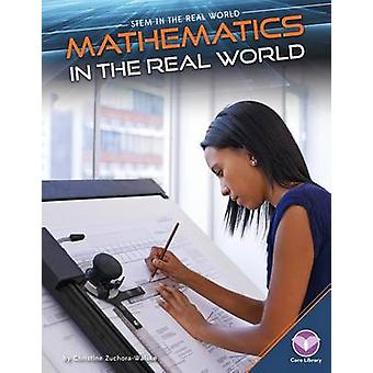 Mathematics in the Real World by Christine Zuchora-Walske - 978168078