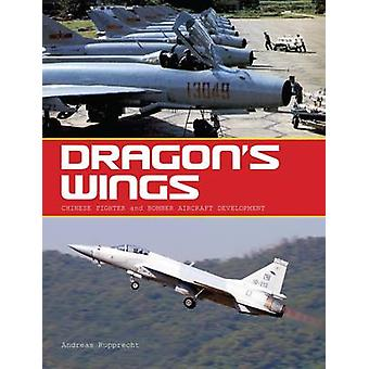 Dragon's Wings - Chinese Fighter and Bomber Aircraft Development by An