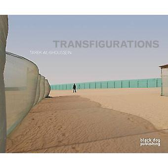 Transfigurations - Tarek al Ghoussein by Reem Fadda - Kevin Mitchell -