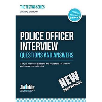 Police Officer Interview Questions and Answers New Core Competencies by Richard McMunn