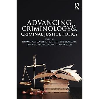 Advancing Criminology and Criminal Justice Policy (Paperback) by Blomberg Thomas G. Brancale Julie Mestre Beaver Professor Kevin M. Bales William D.
