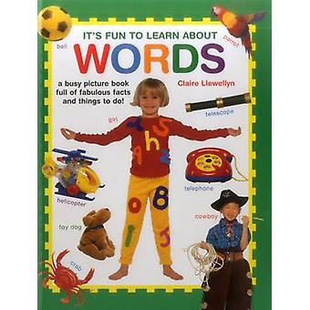 Its Fun to Learn About Words by Claire Llewellyn