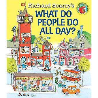 Richard Scarrys What Do People Do All Day by Richard Scarry