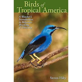 Birds of Tropical America - A Watcher's Introduction to Behavior - Bre