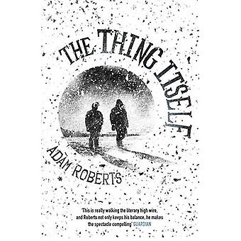 The Thing Itself by Adam Roberts - 9780575127739 Book