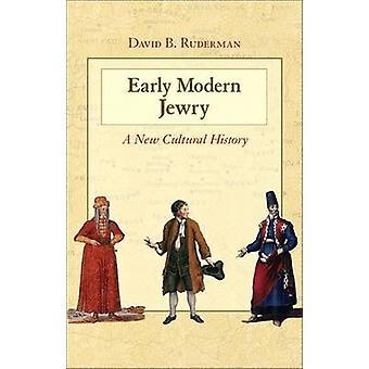 現代初期ユダヤ人 - David B. Ruderman - 978 によって新しい文化史