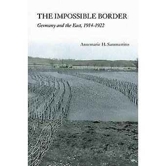 De niet onmogelijk grens - Duitsland en het Oosten - 1914-1922 door Annemarie
