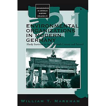 Environmental Organizations in Modern Germany - Hardy Survivors in the